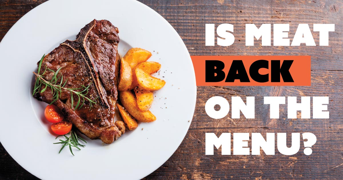 Is meat back on the menu?